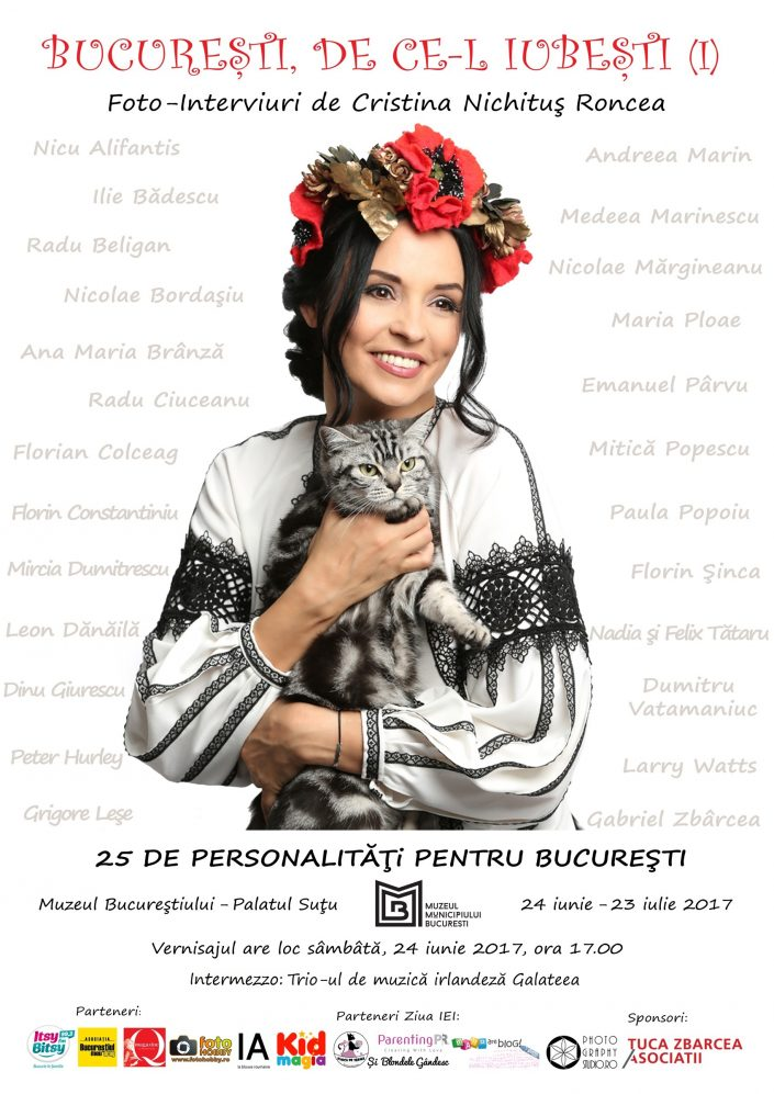 """Vernisajul expoziției """"București, de ce îl iubești. Foto-interviuri"""" de Cristina Nichituş Roncea şi Ziua Iei pentru Mame şi Copii, la Palatul Suțu. Pe 24 iunie, 25 de personalităţi, pentru Bucureşti"""